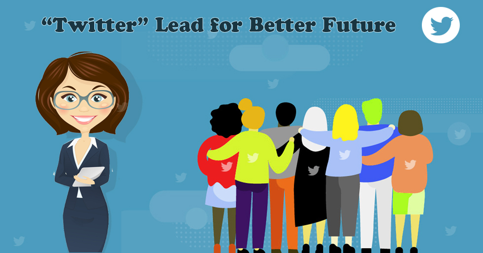 Twitter Lead for Better Future
